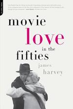 Movie Love in the Fifties af James Harvey