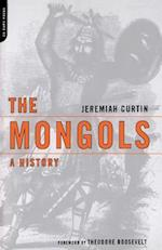 The Mongols af Theodore Roosevelt, Jeremiah Curtin