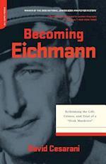 Becoming Eichmann af David Cesarani