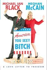 America, You Sexy Bitch