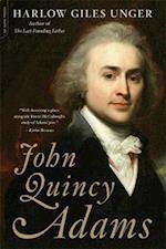 John Quincy Adams af Harlow Giles Unger