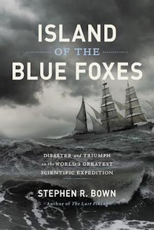 Bog, hardback Island of the Blue Foxes af Stephen R. Bown
