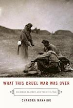 What This Cruel War Was Over af Chandra Manning