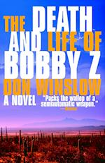 The Death and Life of Bobby Z af Don Winslow