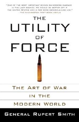 Bog, paperback The Utility of Force af Rupert Smith
