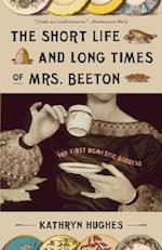 The Short Life and Long Times of Mrs. Beeton af Kathryn Hughes