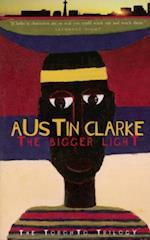 Bigger Light af Austin Clarke