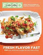 Fresh Flavor Fast (Everyday Food Clarkson Potter)