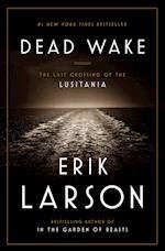 Dead Wake af Erik Larson