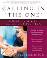 Calling in &quote;The One&quote; af Katherine Woodward Thomas