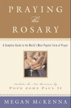 Praying the Rosary af Megan McKenna