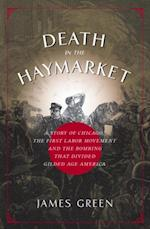 Death in the Haymarket af James Green