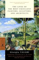 Lives of the Most Excellent Painters, Sculptors, and Architects (Modern Library Classics)
