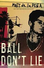 Ball Don't Lie af Matt De La Pena