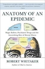 Anatomy of an Epidemic af Robert Whitaker