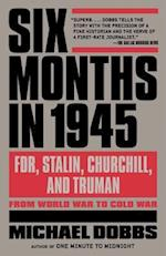 Six Months in 1945