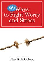 99 Ways to Fight Worry and Stress (99 Ways)