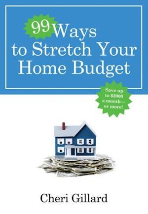 99 Ways to Stretch Your Home Budget af Cheri Gillard