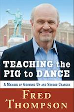 Teaching the Pig to Dance af Fred Thompson