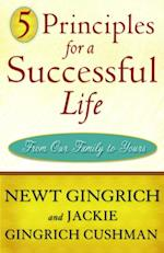 5 Principles for a Successful Life af Newt Gingrich