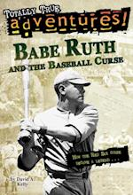 Babe Ruth and the Baseball Curse (Totally True Adventures) (A Stepping Stone Book(tm))