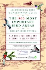 American Bird Conservancy Guide to the 500 Most Important Bird Areas in the