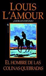 El hombre de Las Colinas Quebradas af Louis L'Amour
