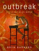 Outbreak! Plagues That Changed History af Bryn Barnard