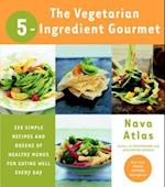 Vegetarian 5-Ingredient Gourmet