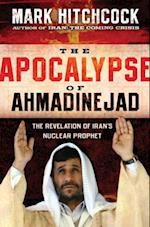 Apocalypse of Ahmadinejad af Mark Hitchcock