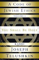 Code of Jewish Ethics: Volume 1