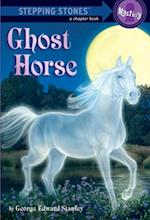 Ghost Horse (A Stepping Stone Book(tm))