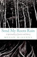 Send My Roots Rain af Megan McKenna