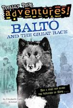 Balto and the Great Race (Totally True Adventures) (A Stepping Stone Book(tm))