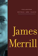 Collected Novels and Plays af James Merrill