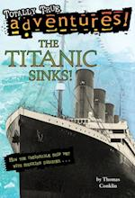 Titanic Sinks! (Totally True Adventures) (A Stepping Stone Book(tm))