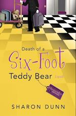 Death of a Six-Foot Teddy Bear af Sharon Dunn