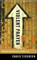 Violent Prayer af Chris Tiegreen