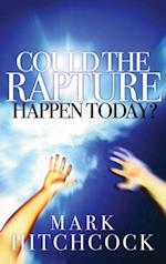 Could the Rapture Happen Today?