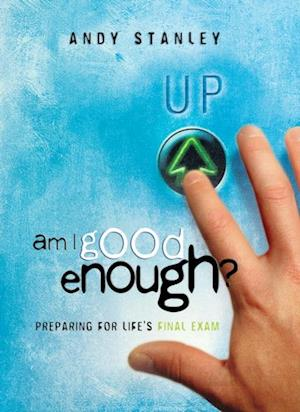 Am I Good Enough? af Andy Stanley