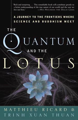 Quantum and the Lotus af Matthieu Ricard