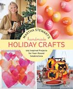 Martha Stewart's Handmade Holiday Crafts af Editors of Martha Stewart Living