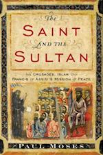 Saint and the Sultan af Paul Moses