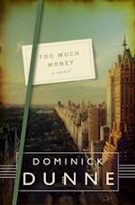 Too Much Money af Dominick Dunne