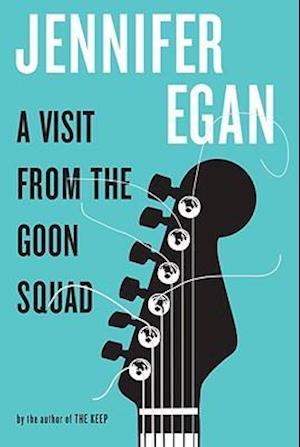 Bog hardback A Visit from the Goon Squad af Jennifer Egan