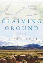 Claiming Ground af Laura Bell