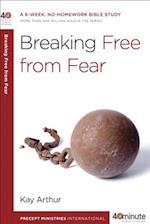 Breaking Free from Fear (40-Minute Bible Studies)