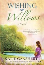 Wishing on Willows af Katie Ganshert