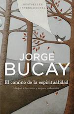 El camino de la espiritualidad / The Path of Spirituality af Jorge Bucay