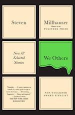 We Others af Steven Millhauser